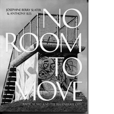ROMAN VASSEUR, No Room to Move: Radical Art and the Regenerate City